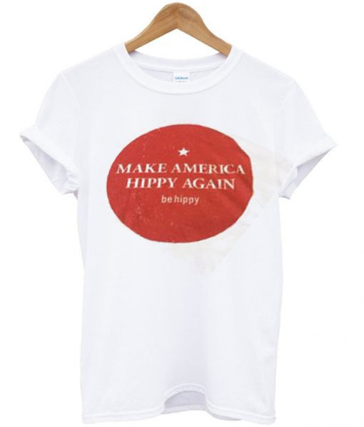 make america hippy again t shirt