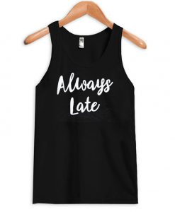 Always Late Tanktop (2)