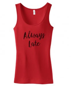 Always late tanktop