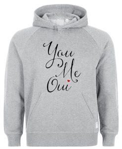 you me oui hoodie