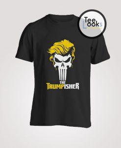 Trumpisher T-shirt