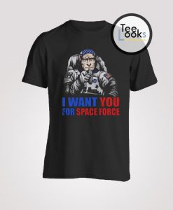 Trump I Want You For Space Force T-Shirt