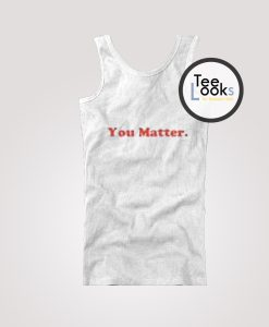 You Matter Tanktop