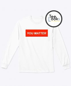 You Matter Text Demetrius Harmon Sweatshirt