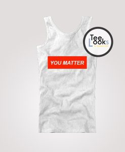 You Matter Text Demetrius Harmon Tanktop