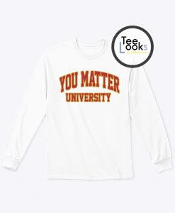 You Matter University Demetrius Harmon Sweatshirt