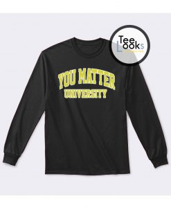You Matter University Yellow Sweatshirt