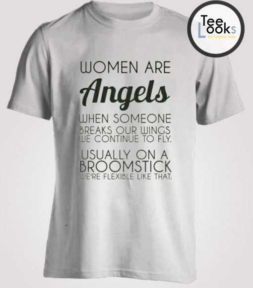 Woman Are Angels Funny T-shirt