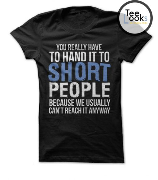 You Really Have to Hand it to Short People