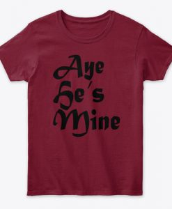 Aye He's Mine Valentine's Day Gift Women's T-Shirt IGS