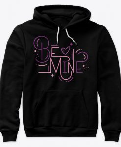 Be Mine Valentine's Day Gift Idea Hoodie IGS