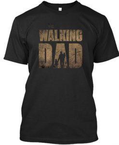 The Walking Dad T-shirt RE23