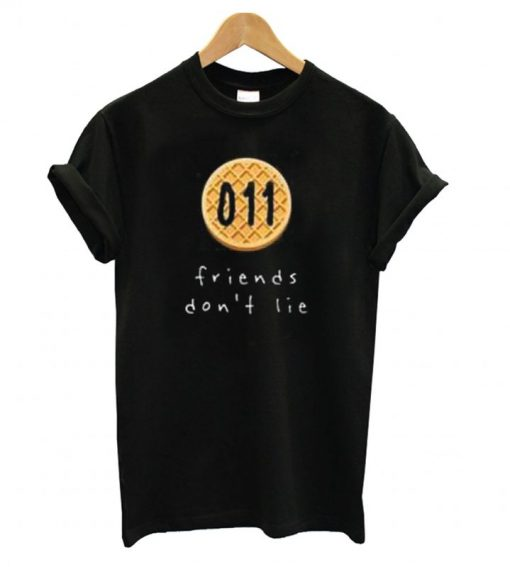 011 Friends Don't Lie T shirt IGS