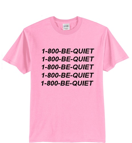 1-800 Be Quite Hotlinebling T shirt IGS