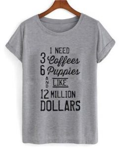 1 Need 3 Coffees T shirt IGS