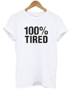 100% Tired T shirt IGS