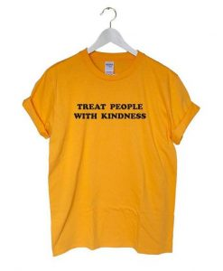 Treat People With Kindness T-shirt ZX03