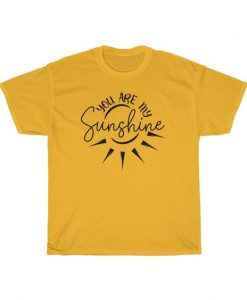 You are my sunshine T-shirt RE23