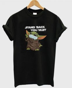 stand back you must t-shirt REW
