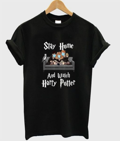 stay home and watch harry potter t-shirt REW