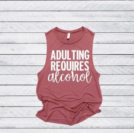 ADULTING REQUIRES ALCOHOL TANK TOP ZX06