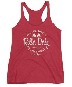 ALL I CARE ABOUT IS ROLLER DERBY TANK TOP ZX06