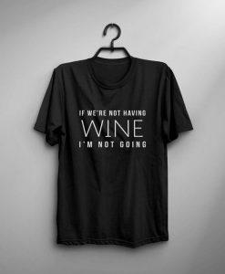Wine gift for womens T-shirt RE23